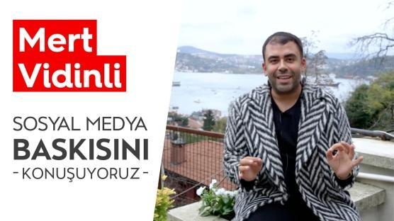 Sosyal Medya Baskısını Mert Vidinli ile masaya yatırdık