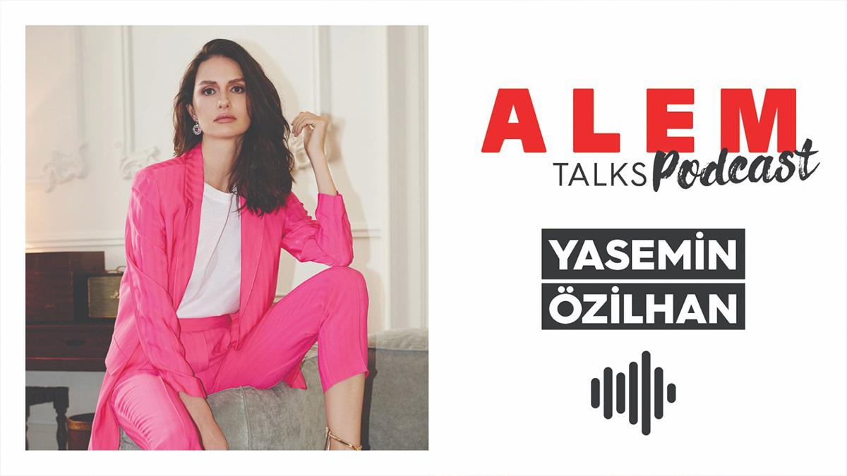 ALEM Talks Podcast'in İlk Konuğu: Yasemin Özilhan