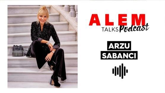 ALEM Talks Podcast: Arzu Sabancı