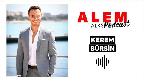 ALEM Talks Podcast: Kerem Bürsin