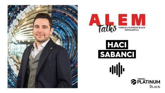 ALEM Talks Podcast: Hacı Sabancı