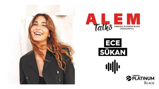 ALEM Talks Podcast: Ece Sükan