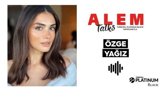 ALEM Talks Podcast: Özge Yağız